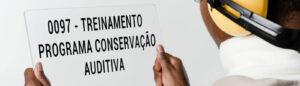 0097 - Treinamento Conservação Auditiva